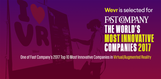 "Wevr Selected For Fast Company's ""World's Most Innovative Companies of 2017"""